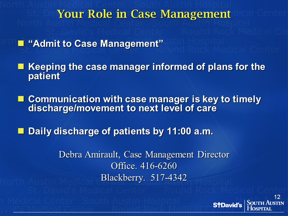 """12 Your Role in Case Management """"Admit to Case Management"""" """"Admit to Case Management"""" Keeping the case manager informed of plans for the patient Keepi"""