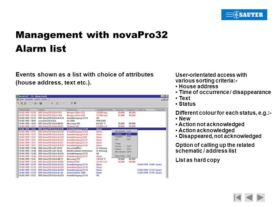 Management with novaPro32 Protocols Manual or time-based call-up of overviews, either shown on screen or printed out.