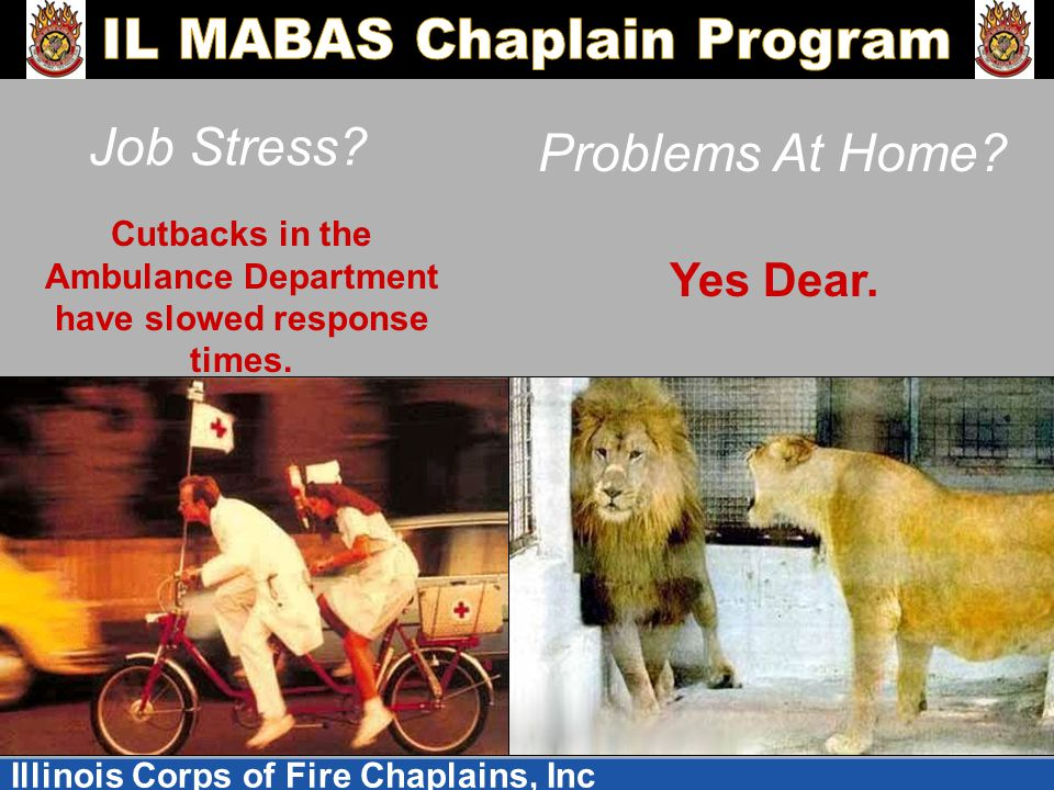 Illinois Corps of Fire Chaplains, Inc Job Stress.Problems At Home.