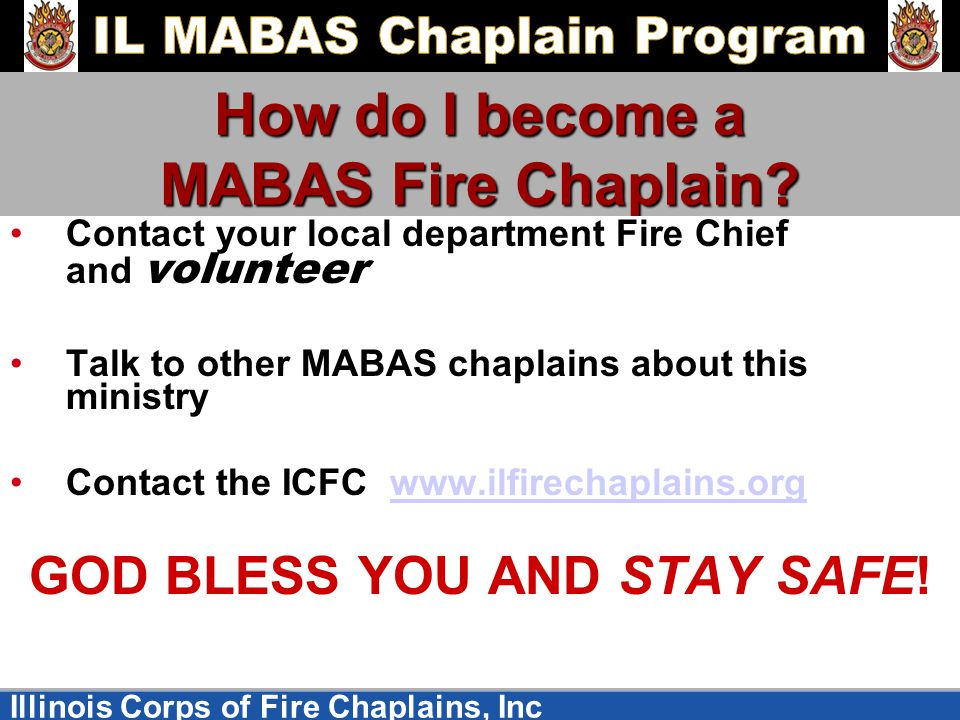 Illinois Corps of Fire Chaplains, Inc How do I become a MABAS Fire Chaplain.