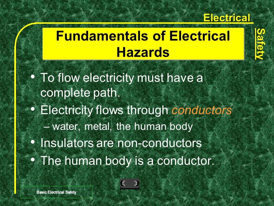 Electrical Safety Basic Electrical Safety Objectives Be familiar with electrical protective devices.