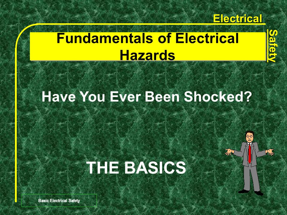 Electrical Safety Basic Electrical Safety To flow electricity must have a complete path.