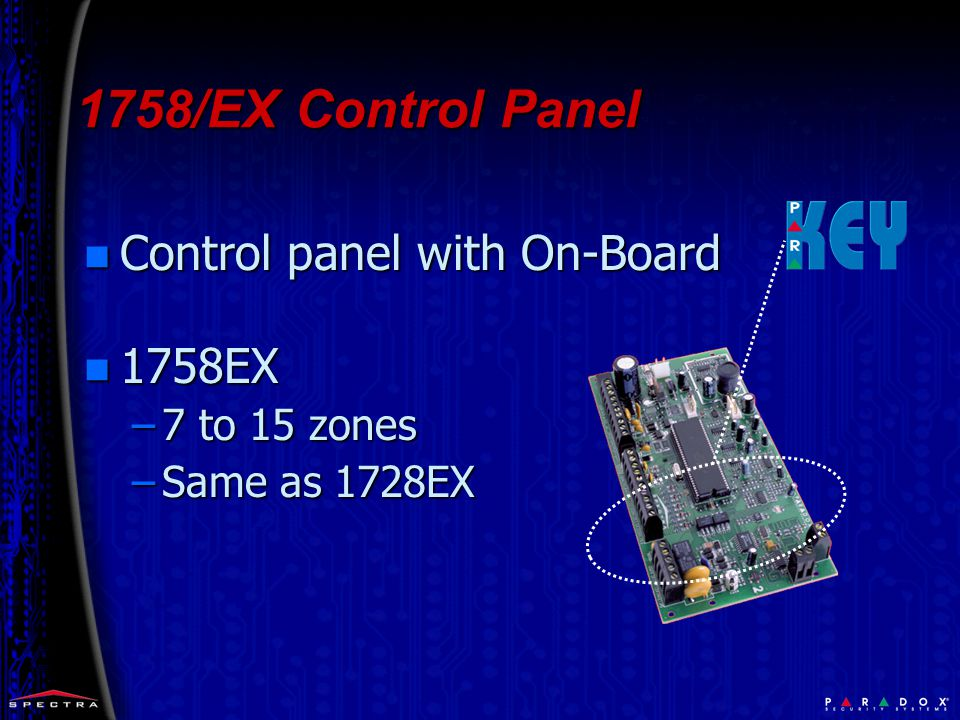 1758/EX Control Panel n Control panel with On-Board n 1758EX –7 to 15 zones –Same as 1728EX