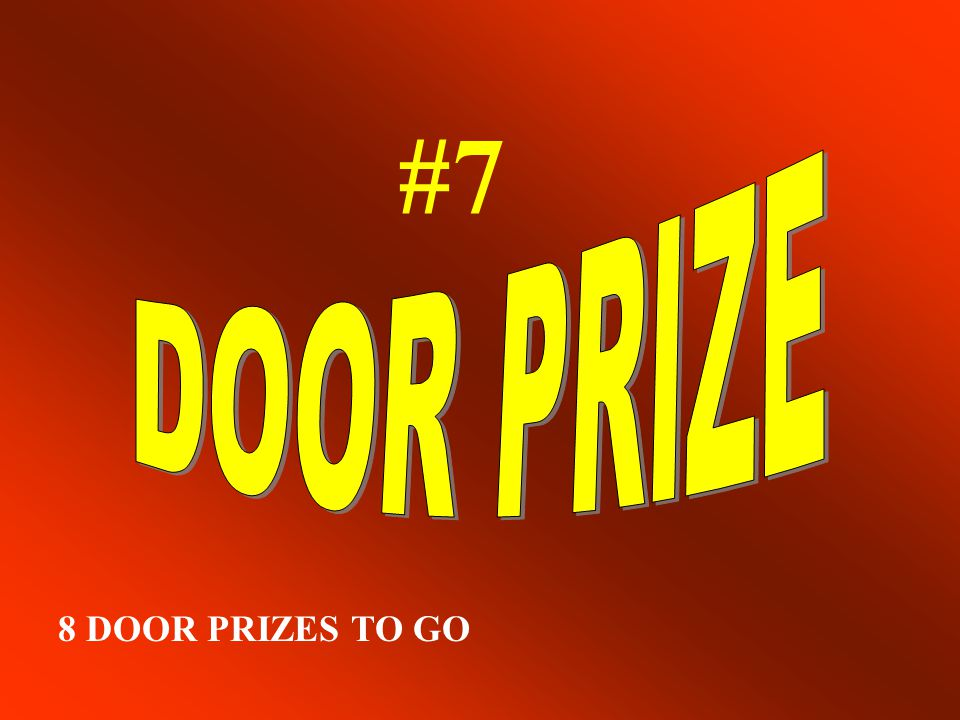 #6 9 DOOR PRIZES TO GO