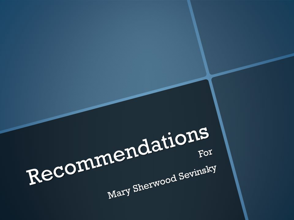 Recommendations For Mary Sherwood Sevinsky