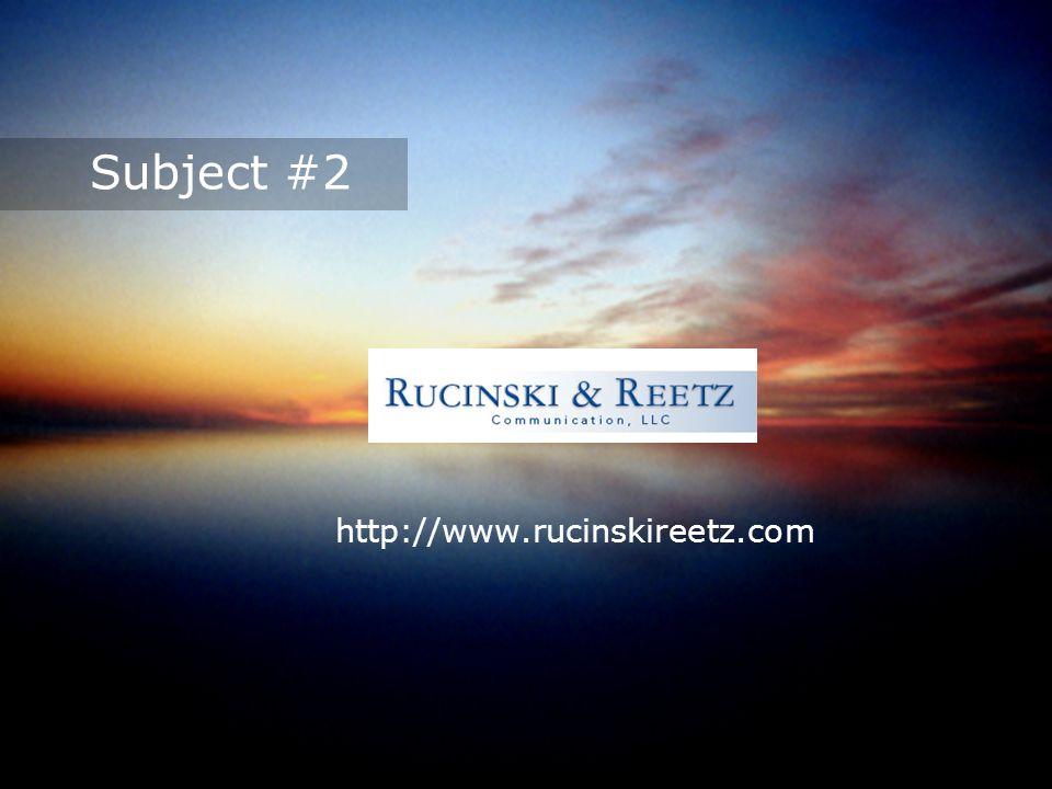 Subject #2 http://www.rucinskireetz.com