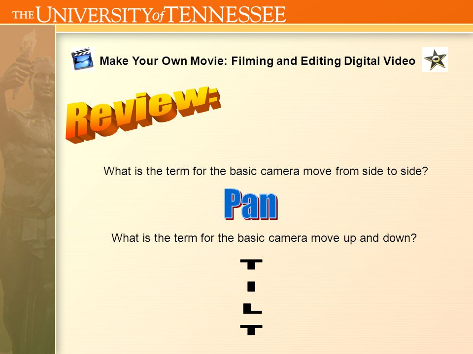 Make Your Own Movie: Filming and Editing Digital Video Go over survey information (general) Any video that someone wants to share? Or wait until add a