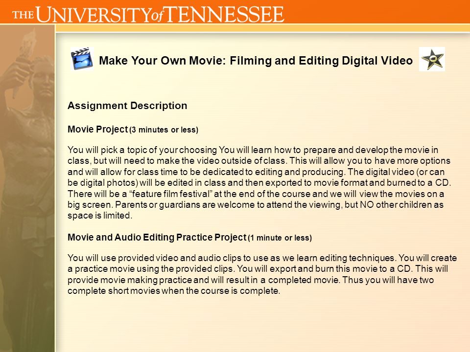 Make Your Own Movie: Filming and Editing Digital Video Introduction to Digital Video By Dr.