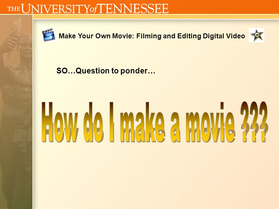 Make Your Own Movie: Filming and Editing Digital Video Assignment Description Movie Project (3 minutes or less) You will pick a topic of your choosing