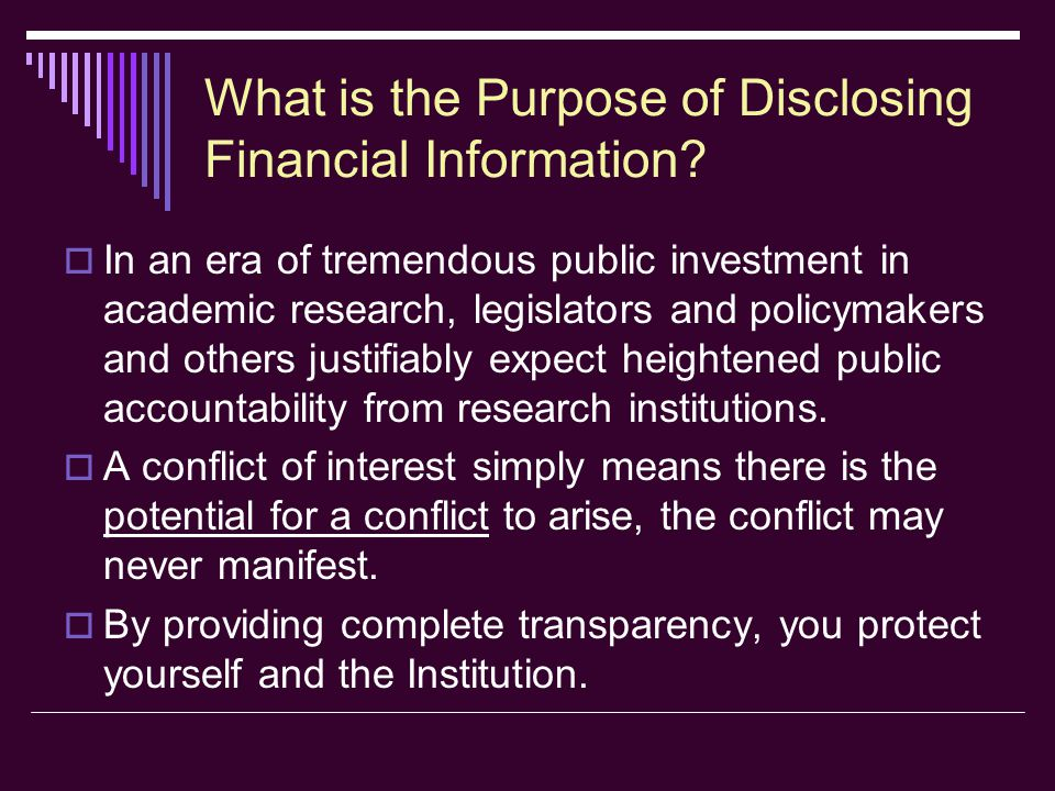 COI Annual Disclosure Form Section 1  Question #2: Will you serve on the board of directors or scientific advisory board of a business that provides financial support for Institution research conducted by you or a member of your immediate family or household.