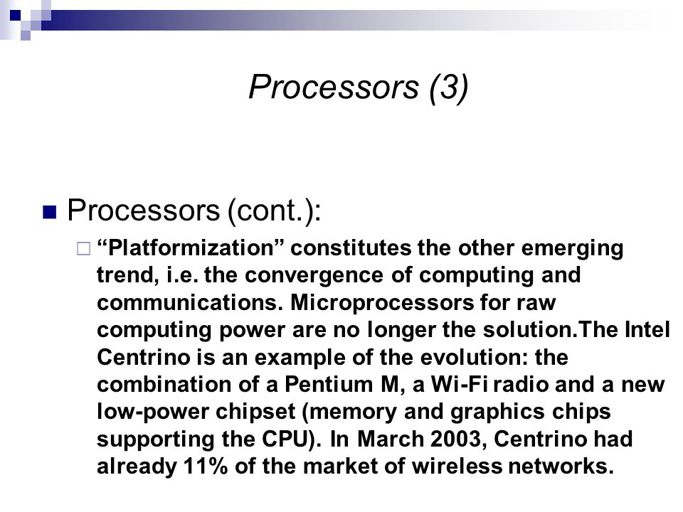 Processors (3) Processors (cont.):  Platformization constitutes the other emerging trend, i.e.
