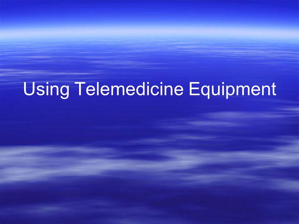 Using Telemedicine Equipment