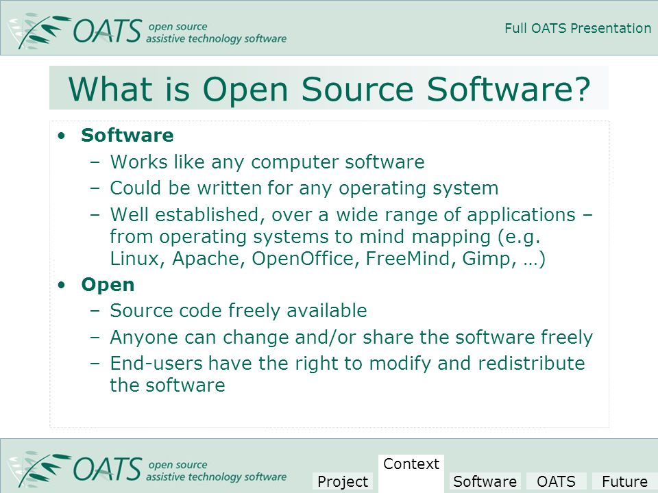 Full OATS Presentation What is Open Source Software.