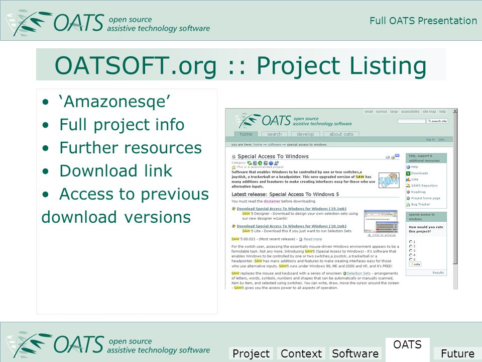 Full OATS Presentation OATSOFT.org :: Project Listing 'Amazonesqe' Full project info Further resources Download link Access to previous download versions Project Context Software OATS Future