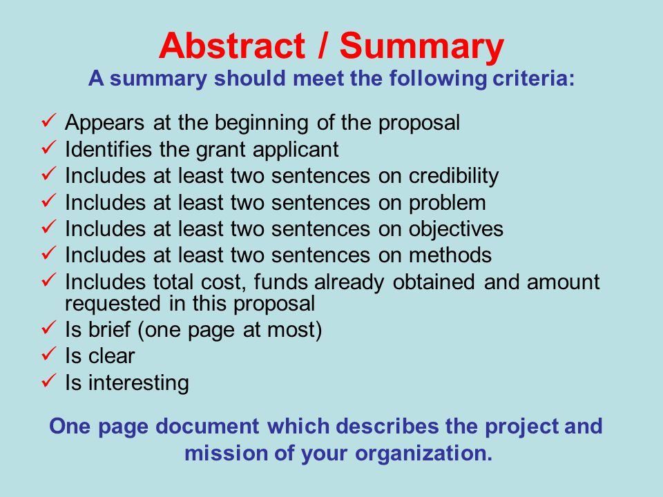 Definition Abstract / Summary: A clear, interesting, succinct and polished one-page summary of grant request; reviewer's first impression of your prop