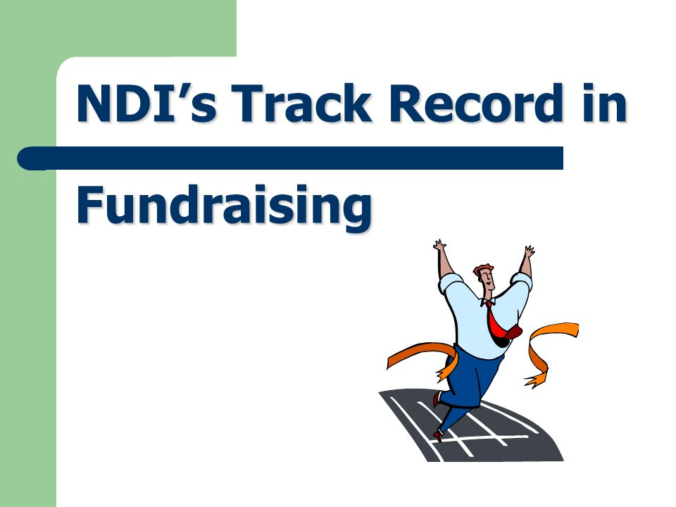 3. NDI's Success Rate 85% success rate in grants we've submitted have been approved and funded. 12 million  Over 12 million in Camden, NJ 10 million