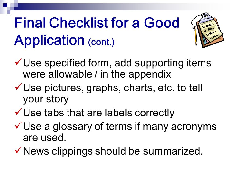 Final Checklist for a Good Application (cont.) The need is clearly defined and the plan responds to the need. Inclusion of management and task charts
