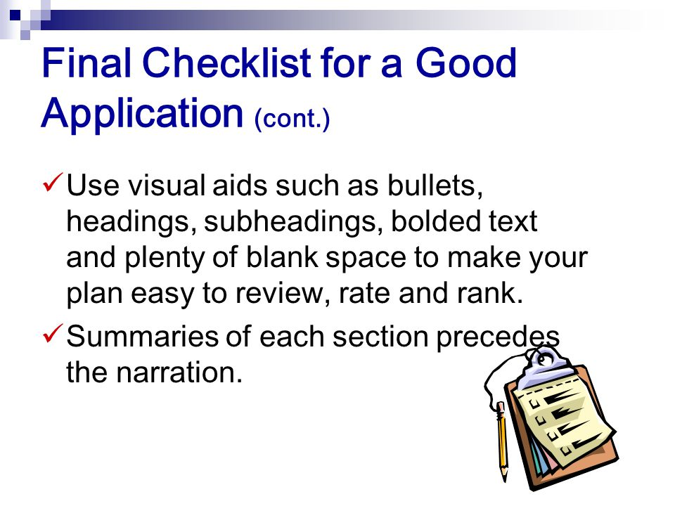Final Checklist for a Good Application (cont.) The proposal abstract should demonstrate the organization's ability. Your application is as strong as i