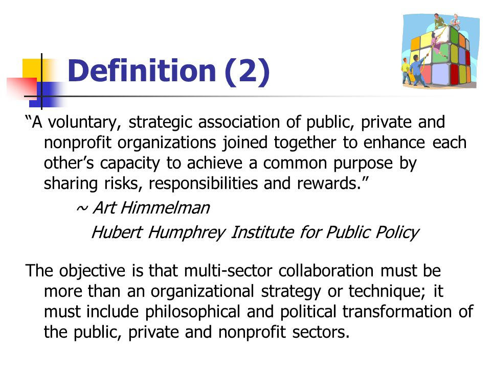 """Definition (1) """"Collaboration is a process through which parties who see different aspects of a problem can constructively explore their differences a"""