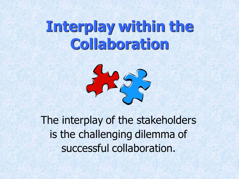 Successful Collaborations Include: Readily available staff support Pooled funding – not categorized Adequate resources Services brokered by one agency