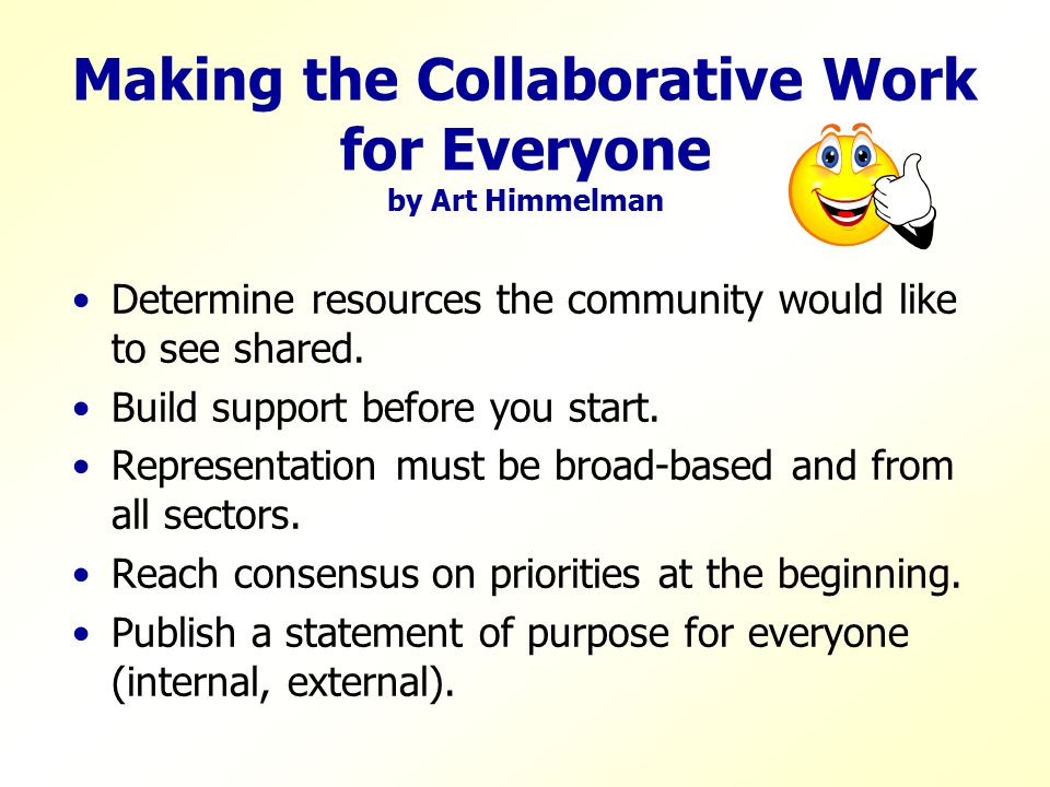 Collaboration Requires Attitudes: Commitment to own role and support for roles of others Reinforcing trust Communicating with respect Creating underst