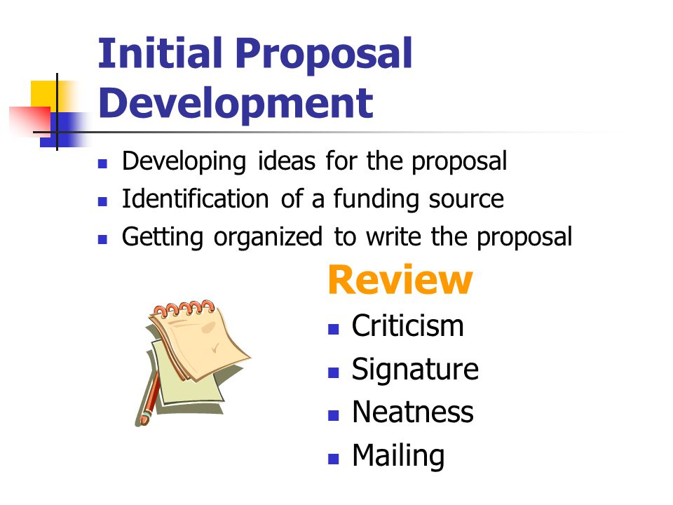 Writing the Grant Proposal Basic Components (cont.):  Key Personnel  Project Evaluation  The Project Budget / Budget Justification  Future Funding