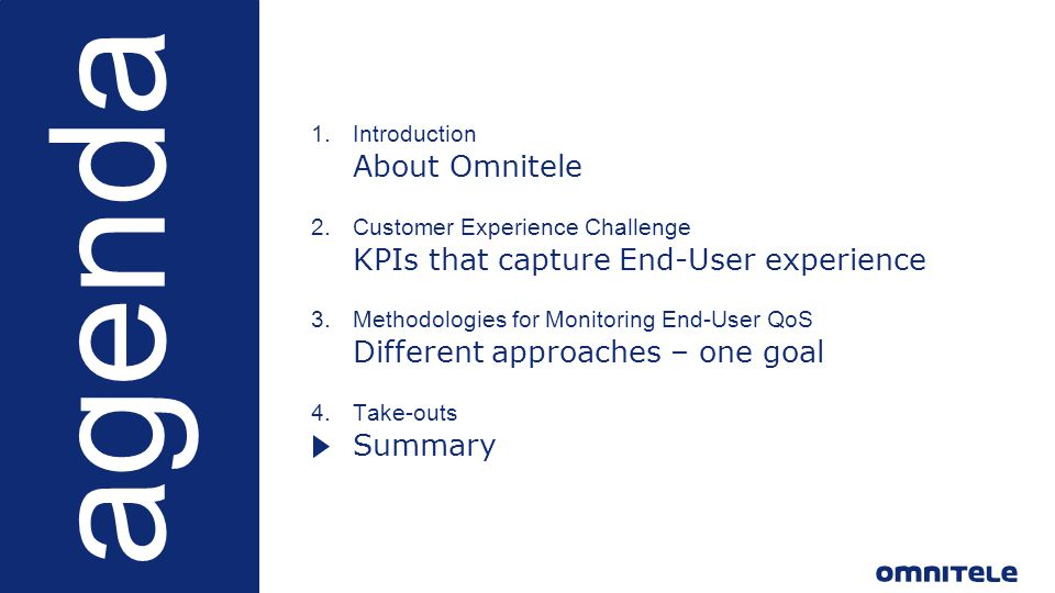 ©Omnitele Ltd. 2015 22 agenda 1.Introduction −About Omnitele 2.Customer Experience Challenge KPIs that capture End-User experience 3.Methodologies for
