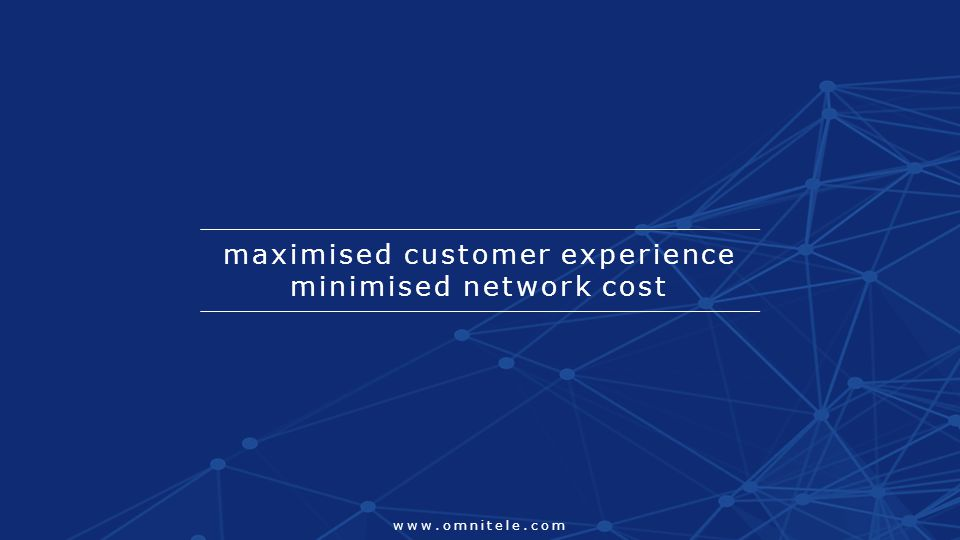 ©Omnitele Ltd. 2015 26 maximised customer experience minimised network cost www.omnitele.com