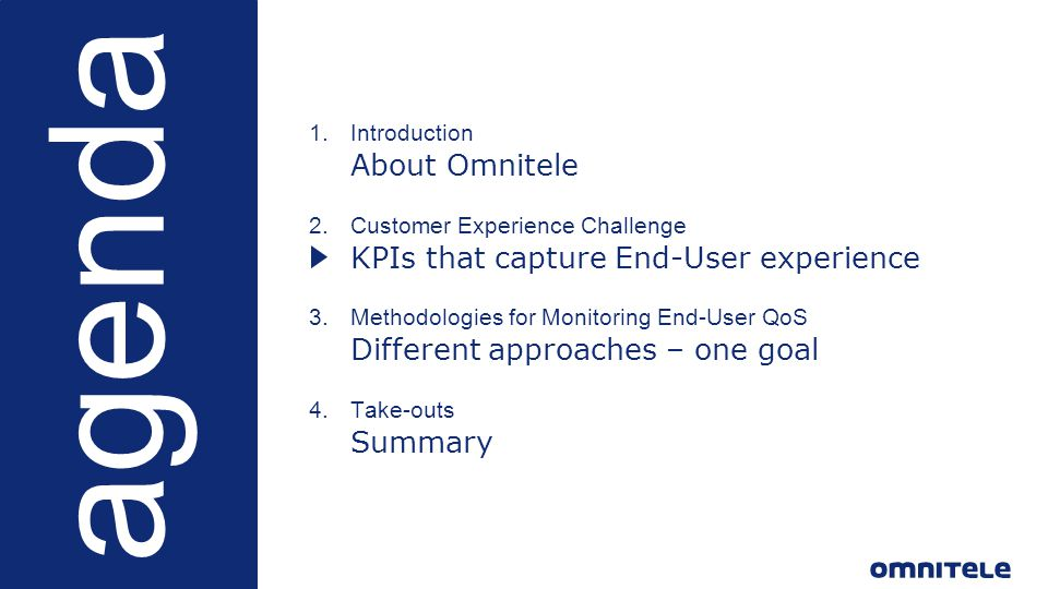 ©Omnitele Ltd. 2015 5 agenda 1.Introduction −About Omnitele 2.Customer Experience Challenge KPIs that capture End-User experience 3.Methodologies for