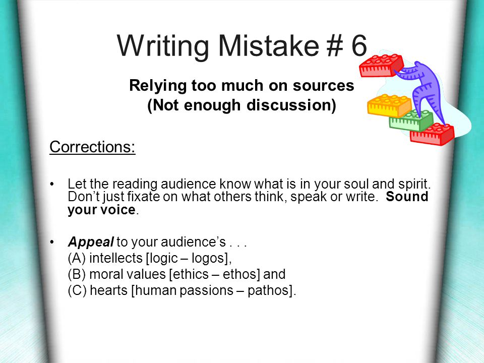 Writing Mistake #5 Problems unifying Paragraphs Corrections: Give enough information to make a real paragraph.