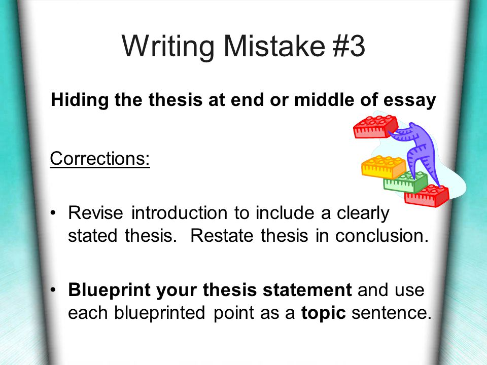 Writing Mistake #10 (corrections continued) Warning: Don't procrastinate; do not delay the writing process.