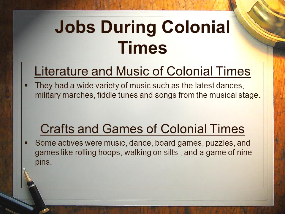Jobs during Colonial Times Background and Purpose of Job  Shoemaker  The purpose of this job is to have shoes for the different weathers.
