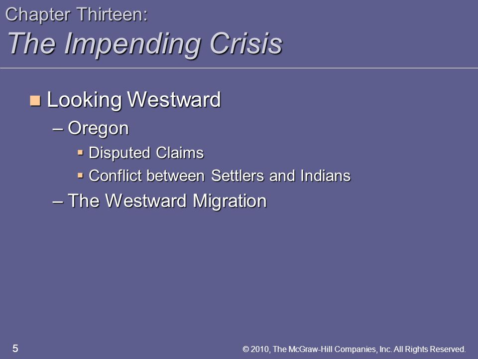 Chapter Thirteen: The Impending Crisis Western Trails in 1860 6 © 2010, The McGraw-Hill Companies, Inc.