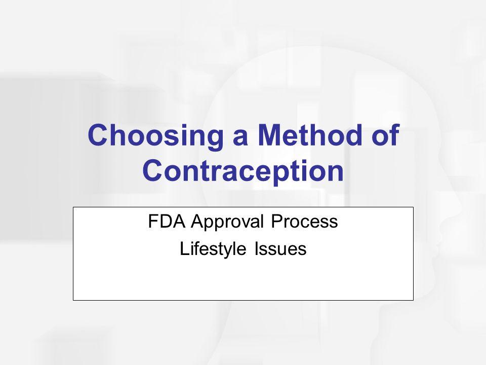 FDA Approval Process  The U.S.