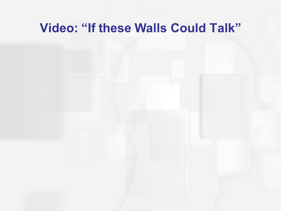 "Video: ""If these Walls Could Talk"""