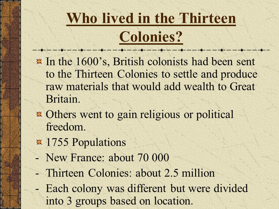 Who lived in the Thirteen Colonies.