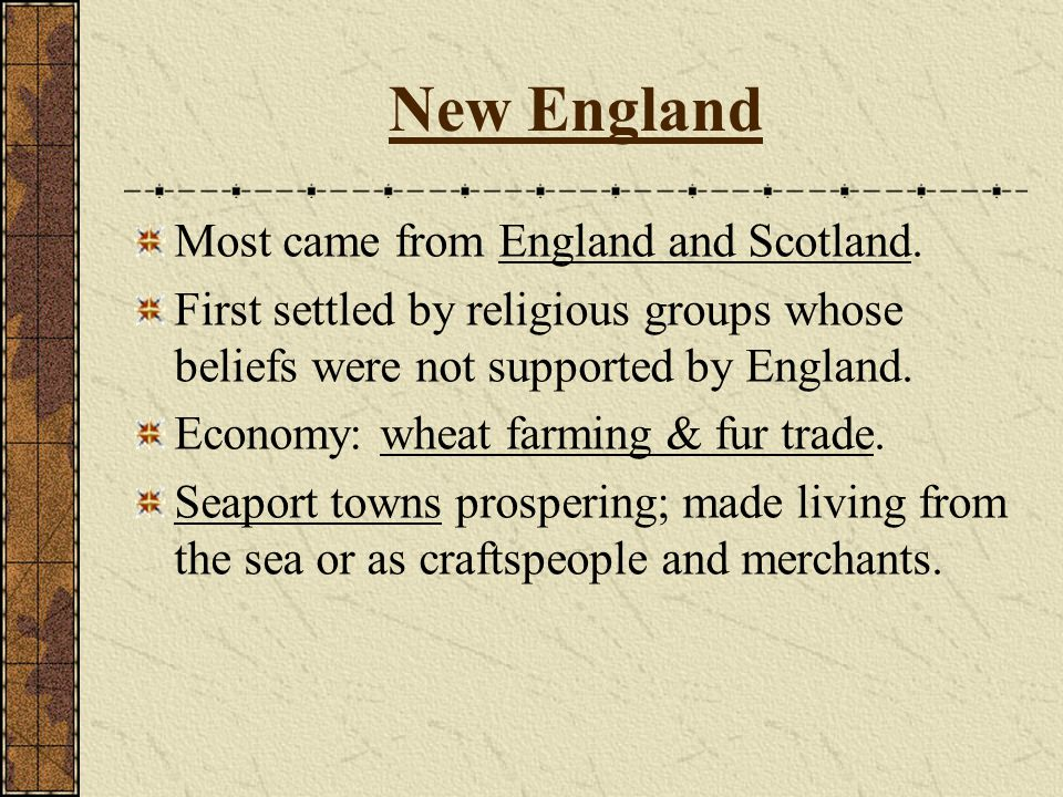 New England Most came from England and Scotland.
