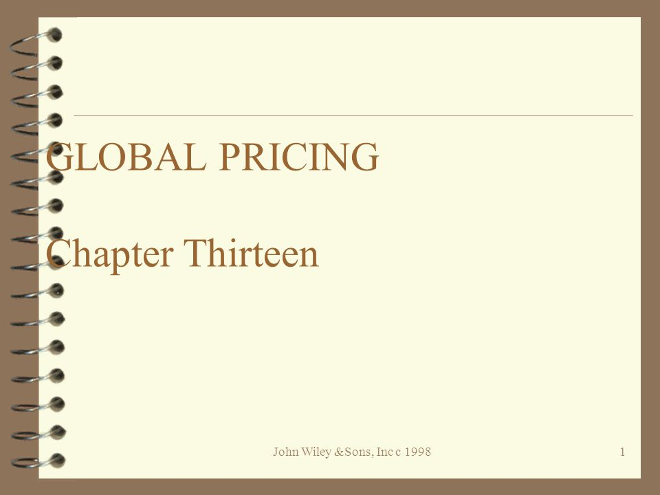 John Wiley &Sons, Inc c 19981 GLOBAL PRICING Chapter Thirteen