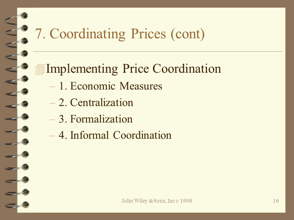 John Wiley &Sons, Inc c 199816 7. Coordinating Prices (cont) 4 Implementing Price Coordination –1.