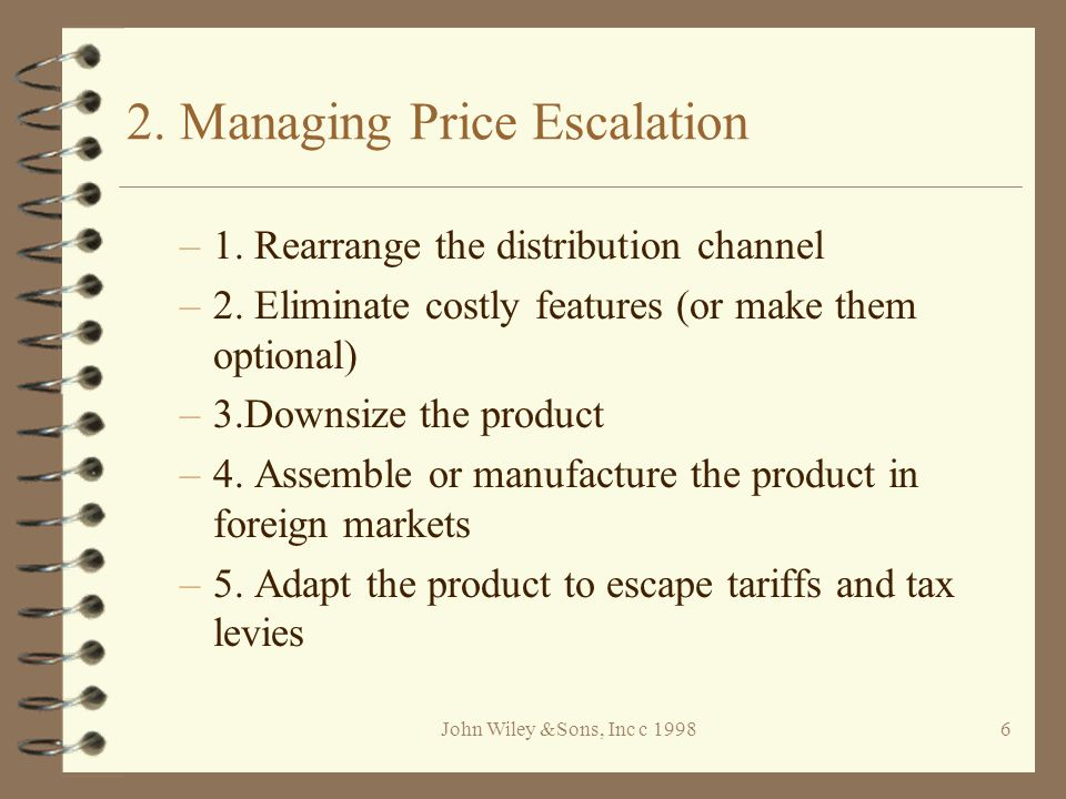 John Wiley &Sons, Inc c 19986 2. Managing Price Escalation –1.