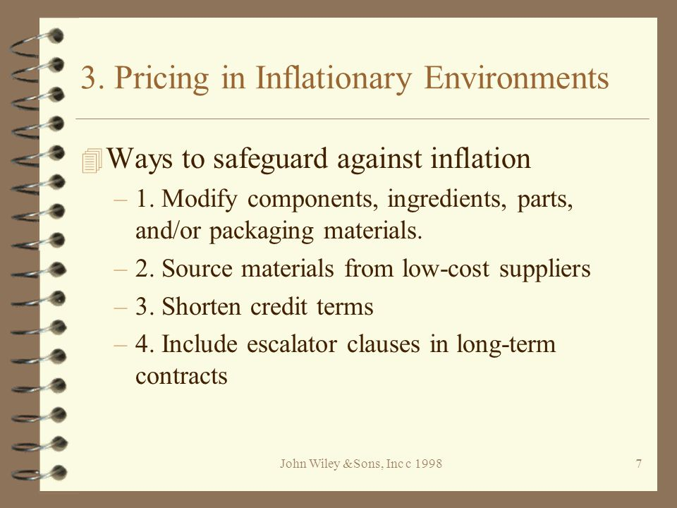 John Wiley &Sons, Inc c 19988 3.Pricing in Inflationary Environments (cont) –5.