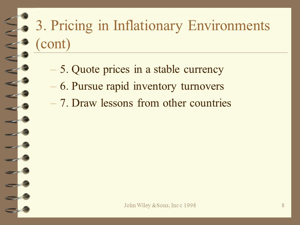 John Wiley &Sons, Inc c 19988 3. Pricing in Inflationary Environments (cont) –5.