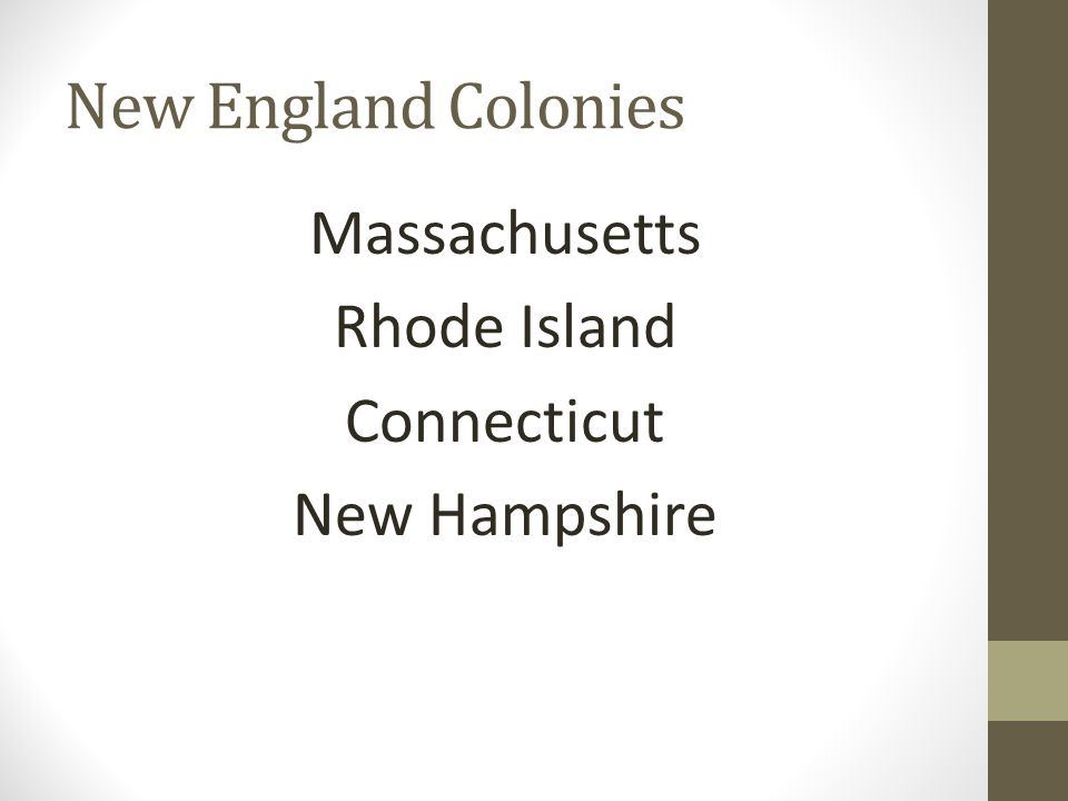 New England Colonies Massachusetts Rhode Island Connecticut New Hampshire