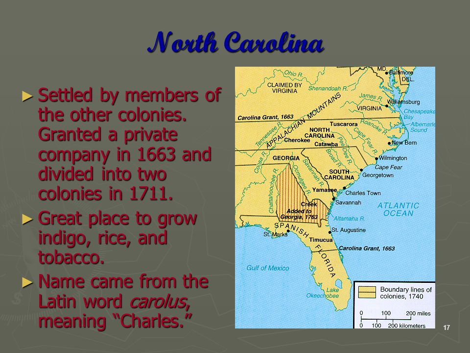 17 North Carolina ► Settled by members of the other colonies.
