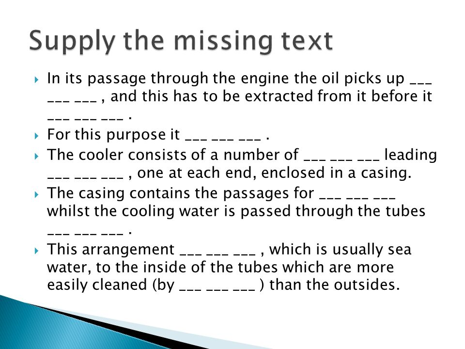  In its passage through the engine the oil picks up ___ ___ ___, and this has to be extracted from it before it ___ ___ ___.  For this purpose it __