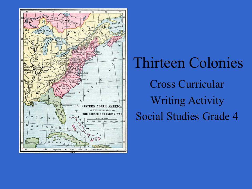 Thirteen Colonies Cross Curricular Writing Activity Social Studies Grade 4