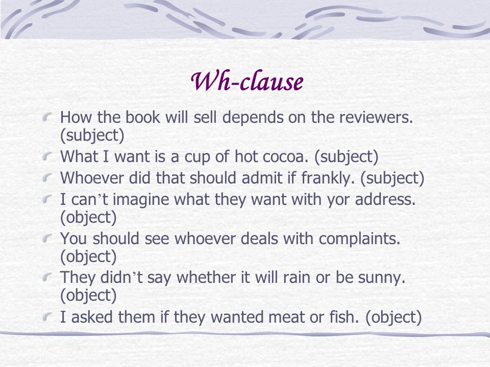 Wh-clause How the book will sell depends on the reviewers.