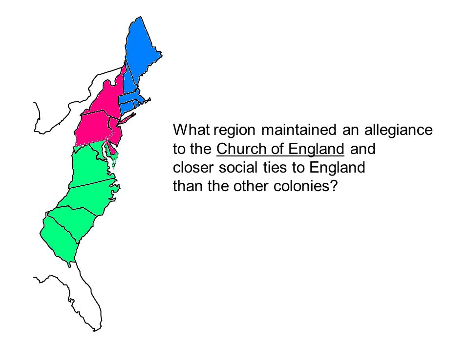 What region maintained an allegiance to the Church of England and closer social ties to England than the other colonies?