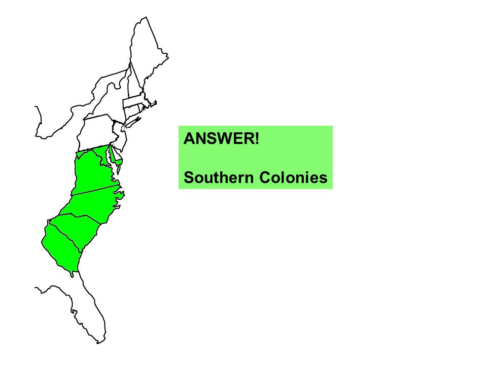 ANSWER! Southern Colonies