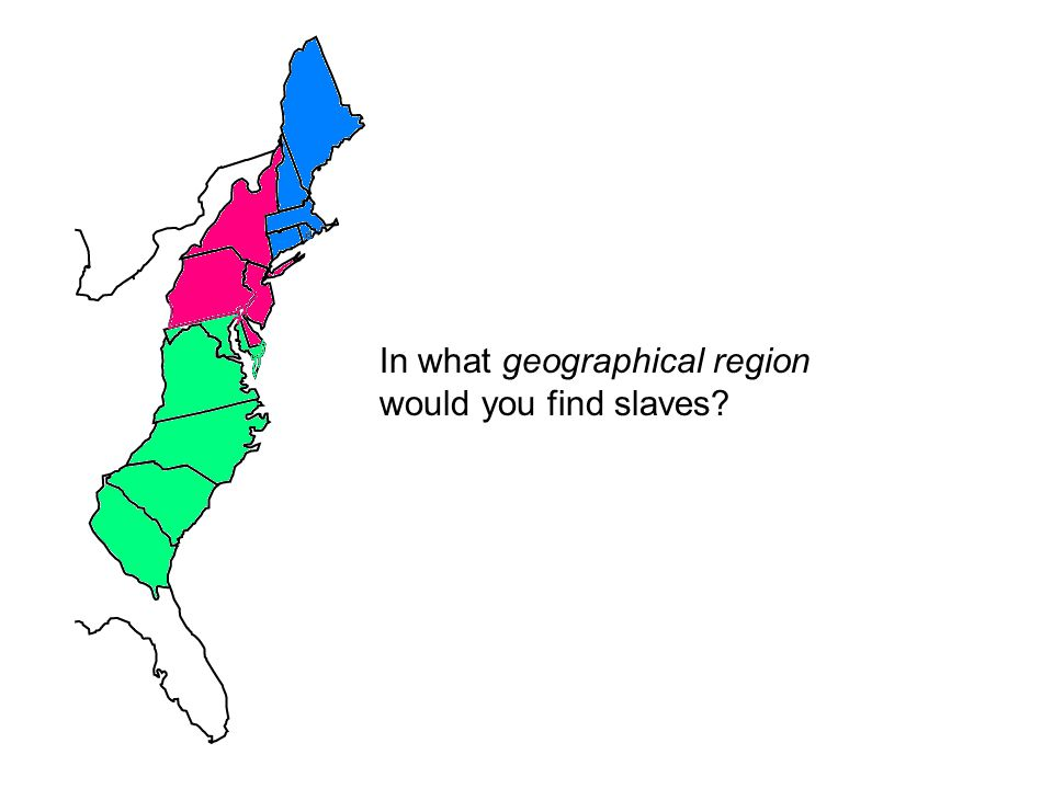 In what geographical region would you find slaves?
